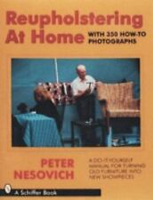 Reupholstering at Home: A Do-It-Yourself Manual for Turning Old Furnit-ExLibrary