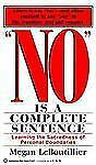 No Is a Complete Sentence : Learning the Sacredness of Personal Boundaries by...