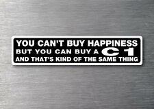 Cant buy happiness buy a C1 sticker quality 7 year vinyl corvette