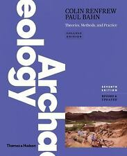 Archaeology Theories, Methods, Practice by Paul Bahn & Colin Renfrew 7th Edition