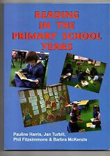 Reading in the Primary School Years, Pauline Harris, Jan Turbill, Phil Fitzsimmo