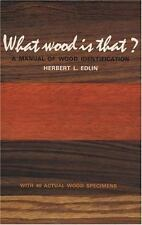 What Wood Is That: A Manual of Wood Identification with 40 Actual Wood Specimens