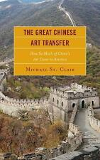The Great Chinese Art Transfer : How So Much of China's Art Came to America...