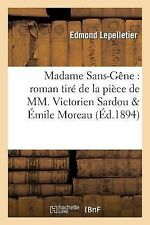 Madame Sans-Gene : Roman Tire de la Piece de MM. Victorien Sardou; Emile...