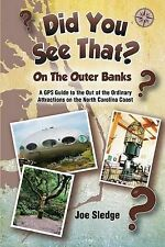 Did You See That? on Outer Banks GPS Guide Out Ordinary Attractions on North Car