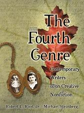 The Fourth Genre : Contemporary Writers Of/On Creative Non-Fiction by Michael...
