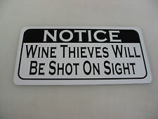 WINE THIEVES WILL BE SHOT ON SIGHT Sign 4 Texas Road House Bar Beer Pool Hall