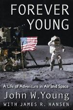 Forever Young: A Life of Adventure in Air and Space by John W. Young, James...