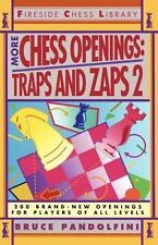 More Chess Openings: Traps and Zaps 2 (Fireside Chess Library) by Pandolfini, B