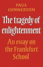 The Tragedy of Enlightenment: An Essay on the Frankfurt School (Cambri-ExLibrary