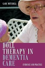 Doll Therapy in Dementia Care by Gary Mitchell (2016, Paperback)