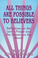 All Things Are Possible to Believers: Reflections on the Lord's Prayer and the S
