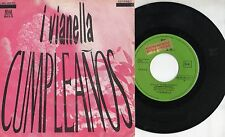 VIANELLA WILMA GOICH  EDOARDO VIANELLO disco 45 giri MADE in SPAIN Cumpleanos