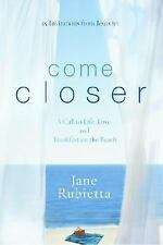 NEW - Come Closer: A Call to Life, Love, and Breakfast on the Beach