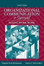 Organizational Communication for Survival: Making Work, Work (4th Edition), McCr