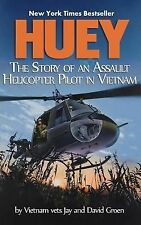 Huey : The Story of an Assault Helicopter Pilot in Vietnam by Jay Groen and...