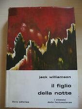 IL FIGLIO DELLA NOTTE  - JACK WILLIAMSON - LIBRA CLASSICI 1980 FANTASCIENZA - A9