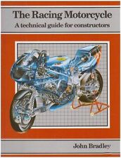 THE RACING MOTORCYCLE  A TECHNICAL GUIDE FOR CONSTRUCTORS VOL 1  by John Bradey
