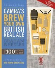 Camra's Brew Your Own British Real Ale : Over 100 Recipes to Try by Graham...