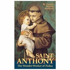 Saint Anthony, the Wonder-Worker of Padua by Charles W. Stoddard (2009,...