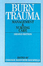 Burns Trauma: Management and Nursing Care by Chrissie Bosworth Bousfield (Paperb