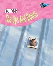Forces: The Ups And Downs (Science in Your Life)