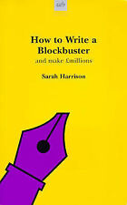 How to Write a Blockbuster (Writers' guides), Harrison, Sarah