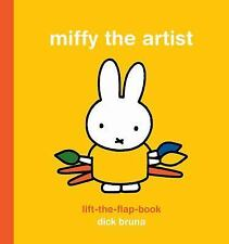 Miffy the Artist Lift-The-Flap Book by Dick Bruna (2016, Board Book)