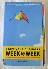 Steve Parks Start Your Business: Week by Week 9780273694472
