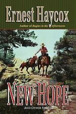 New Hope by Ernest Haycox (2013, Paperback)