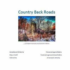 Flowers Book: Country Back Roads : Volume One by Mary Hukill and Eugene...