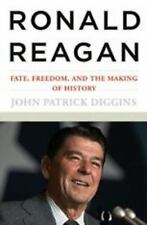Ronald Reagan: Fate, Freedom, and the Making of History by John Patrick Digg