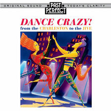 PAST PERFECT CD, Dance Crazy - 1920s & 30s Music From the Charleston to the Jive