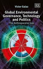 Global Environmental Governance, Technology and Politics: The Anthropocene Gap,