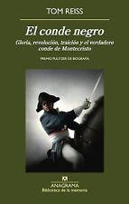 El Conde Negro : Gloria, Revolución, Traición y el Verdadero Conde de...