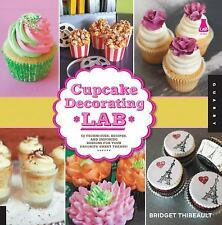 CUPCAKE DECORATING LAB 52 Techniques, Recipes, and Inspiring Designs NEW