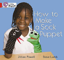 How to Make a Sock Puppet: Band 02a/Red A: Phase 8, Bk 8: Band 2a/Red A by...