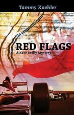 Kate Reilly Mysteries: Red Flags : A Kate Reilly Mystery by Tammy Kaehler...