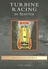 Turbine Racing in Seattle (WA) (Images of Sports Series)-ExLibrary