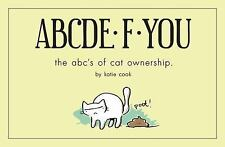 ABCDE·F·YOU: The ABC's of Cat Ownership