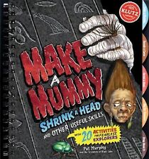 Making a Mummy, Shrink a Head and Other Useful Skills (Klutz) - BRAND NEW