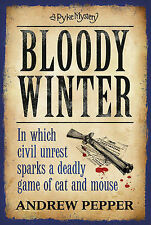 Bloody Winter: A Pyke Mystery by Andrew Pepper, Book, New (Hardback, 2011)