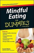 Mindful Eating for Dummies by L. Dawn (2014, Paperback)