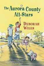 The Aurora County All-Stars by Deborah Wiles (2009, Paperback)