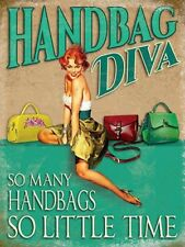 HANDBAG DIVA - SO MANY HANDBAGS SO LITTLE TIME - METAL PLAQUE TIN WALL SIGN 1176