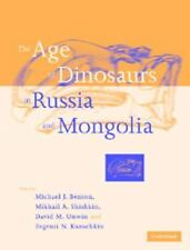 The Age of Dinosaurs in Russia and Mongolia (2000, Hardcover)