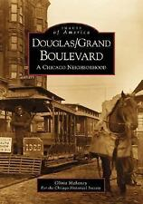 Douglas/Grand Boulevard:  A Chicago Neighborhood   (IL)  (Images of America), ,
