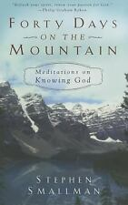 Forty Days on the Mountain: Meditations on Knowing God, Stephen Smallman, New Bo
