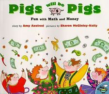 Pigs Will Be Pigs: Fun with Math and Money Fun with Math & Money