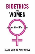 Bioethics and Women: Across the Life Span-ExLibrary